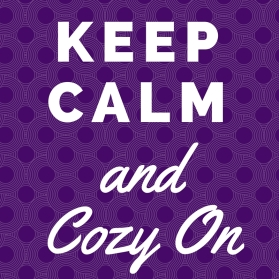 Keep Calm and Cozy On