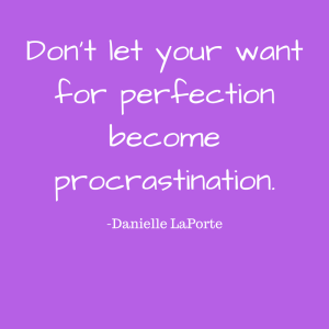 dont-let-your-want-for-perfection-become-procrastination